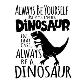 Citat dinosaurus wallsticker. Always be a dinosaur.