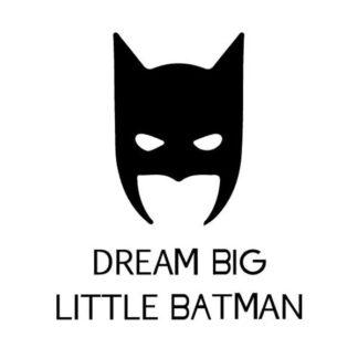 Sej Batman wallsticker. Dream Big Little Batman. 42x50cm.